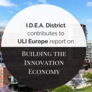 IDEA District and IDEA1 contribute to ULI Europe Report Building the Innovation Economy (1)